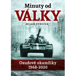 Minuty do války - Osudové okamžiky 1968-2020