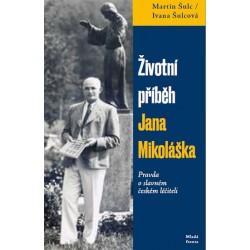 Životní příběh Jana Mikoláška - Pravda o slavném českém léčiteli