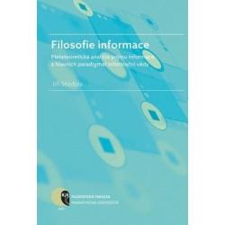 Filosofie informace – metateoretická analýza pojmu informace a hlavních paradigmat informační vědy