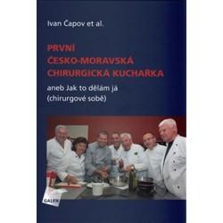 První česko-moravská chirurgická kuchařka aneb Jak to dělám já (chirurgové sobě)