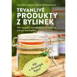 Trvanlivé produkty z bylinek - 100 receptů na výrobky od bylinné soli po kosmetiku