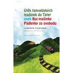 Útěk tanvaldských mašinek do Tater aneb Boj mašinky Pádlenky za svobodu