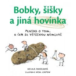 Bobky, šišky a jiná hovínka - Kniha o tom, o čem se většinou nemluví