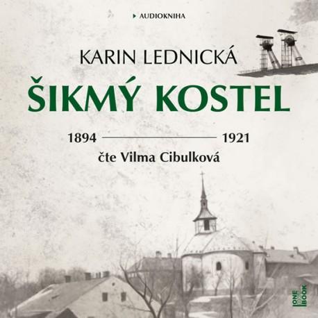 Šikmý kostel - Románová kronika ztraceného města, léta 1894-1921 - 2 CDmp3 (Čte Vilma Cibulková)