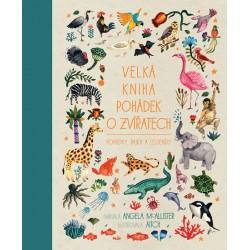 Velká kniha pohádek o zvířatech - Pohádky, bajky a legendy