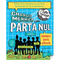 Charlie Merrick a jeho parta nul - Branky, body, kámoši