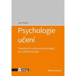 Psychologie učení - Teoretické a výzkumné poznatky pro edukační praxi