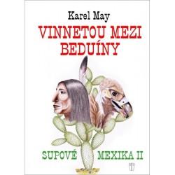 Vinnetou mezi beduíny - Supové mexika II.