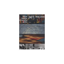 Dějiny českého výtvarného umění VI (1958-2000), sv. 1+2