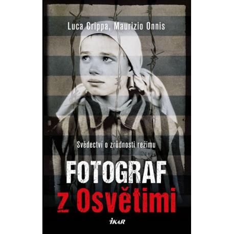 Fotograf z Osvětimi - Svědectví o zrůdnosti režimu
