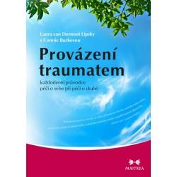 Provázení traumatem - Každodenní průvodce péčí o sebe při péči o druhé