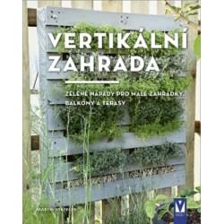 Vertikální zahrada - Zelené nápady pro malé zahrádky, balkony a terasy