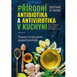 Přírodní antibiotika a antivirotika v kuchyni - Prevence a terapie pomocí domácích prostředků