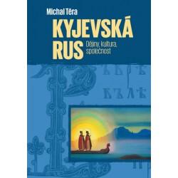 Kyjevská Rus - Dějiny, kultura, společnost