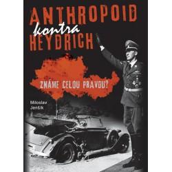 Anthropoid kontra Heydrich - Známe celou pravdu?