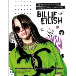 Billie Eilish: Nepostradatelná kniha pro fanoušky