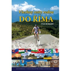 Všechny cesty vedou do Říma - Na vysokém kole z Hradce Králové přes Istanbul a Athény do Říma
