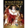 50 největších panovníků Evropy - Od Alexandra Velikého po Alžbetu II.