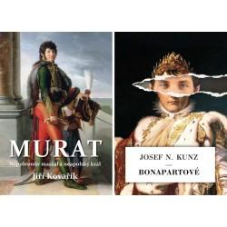 Murat - Napoleonův maršál a neapolský král / Bonapartové