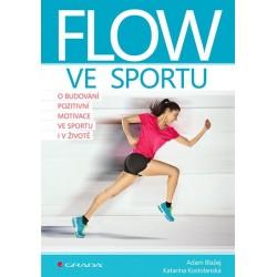 Flow ve sportu - O budování pozitivní motivace ve sportu i v životě