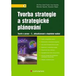 Tvorba strategie a strategické plánování - Teorie a praxe