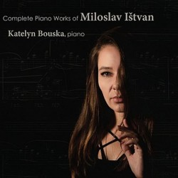 Complete Piano Works of Miloslav Ištvan - CD