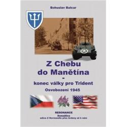 Z Chebu do Manětína – Konec války pro Trident