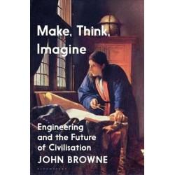 Make, Think, Imagine : The Future of Civilisation