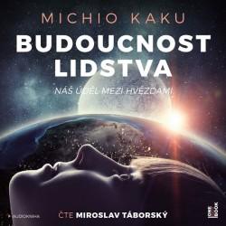 Budoucnost lidstva: Náš úděl mezi hvězdami - 2 CDmp3 (Čte Miroslav Táborský)