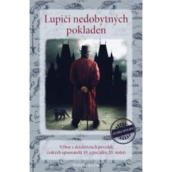 Lupiči nedobytných pokladen - Výbor z detektivních povídek českých spisovatelů 19. a počátku 20. století