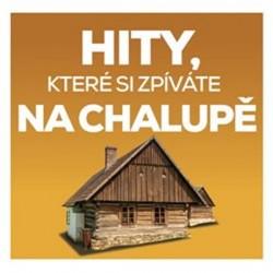 Hity, které si zpíváte na chalupě - 2 CD