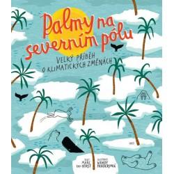 Palmy na severním pólu - Velký příběh o klimatických změnách