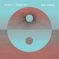 Daniel Rodriguez: Sojourn Of A Burning Sun CD
