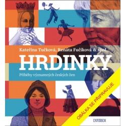 HRDINKY. Příběhy významných českých žen