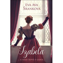 Izabela... a smrt šeptá o lásce ...