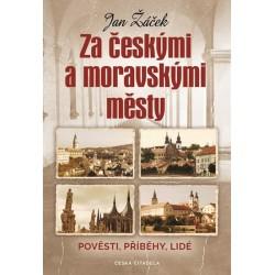 Za českými a moravskými městy - Pověsti, příběhy, lidé