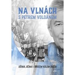 Na vlnách s Petrem Voldánem - Ušima, očima i srdcem kolem světa