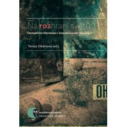 Na rozhraní světů: Fantastická literatura v mezioborovém zkoumání