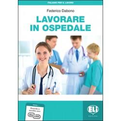 Italiano per il lavoro: Lavorare in ospedale + Downloadable Audio Tracks
