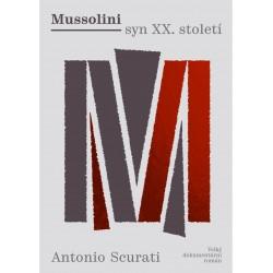 Mussolini syn XX. století - Velký dokumentární román