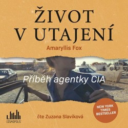 Život v utajení - Příběh agentky CIA - CD (Čte Zuzana Slavíková)