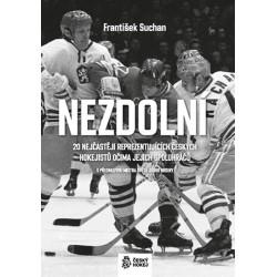 Nezdolní - 20 nejčastěji reprezentujících českých hokejistů očima jejich spoluhráčů