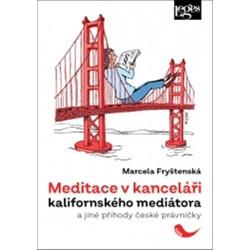 Meditace v kanceláři kalifornského mediátora a jiné příhody české právničky