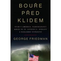 Bouře před klidem - Svár v Americe, nadcházející krize ve 20. letech 21. století a následné vítězství