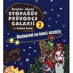 Stopařův průvodce Galaxií 2. - Restaurant na konci vesmíru