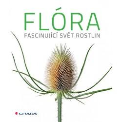 Flóra - Fascinující svět rostlin