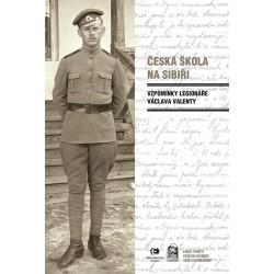 Česká škola na Sibiři - Vzpomínky legionáře Václava Valenty