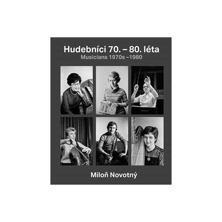 Miloň Novotný - Hudebníci 70. – 80. let