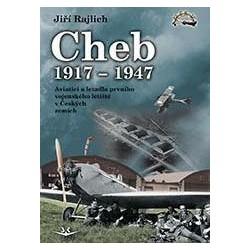 Cheb 1917-1947 - Aviatici a letadla prvního vojenského letiště v Českých zemích