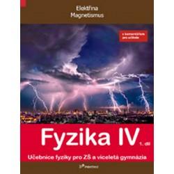 Fyzika IV - 1.díl s komentářem pro učitele - Učebnice fyziky pro ZŠ a víceltá gymnázia